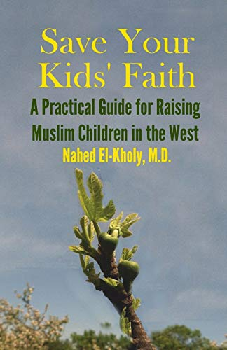 save-your-kids-faith-a-practical-guide-for-raising-muslim-children-in-the-west