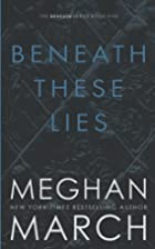 Beneath These Lies (Volume 5) by Meghan…