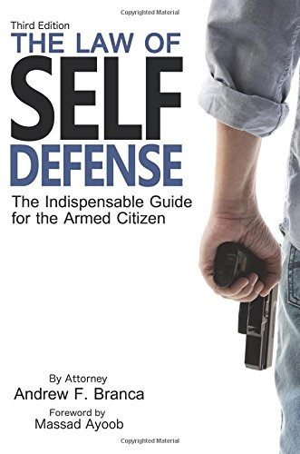 the-law-of-self-defense-the-indispensable-guide-to-the-armed-citizen