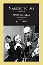 Marked To Die: A Tribute to Mark Samuels by…
