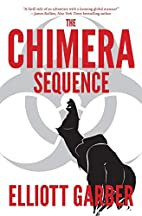 The Chimera Sequence by Elliott Garber