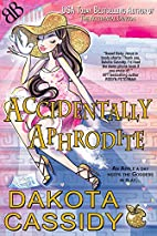 Accidentally Aphrodite by Dakota Cassidy