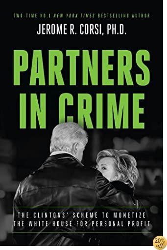 TPartners in Crime: The Clintons' Scheme to Monetize the White House for Personal Profit