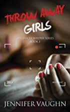 Throw Away Girls (Jaycee Wilder Series) by…