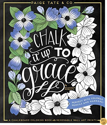 TChalk It Up To Grace: A Chalkboard Coloring Book of Removable Wall Art Prints, Perfect With Colored Pencils and Markers (Inspirational Coloring, Journaling and Creative Lettering)