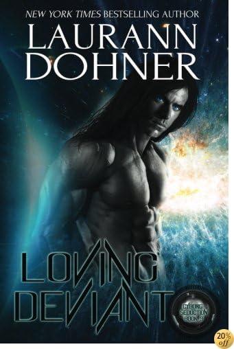 Loving Deviant (Cyborg Seduction) (Volume 9)