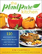 The PlantPure Kitchen: 130 Mouthwatering,…