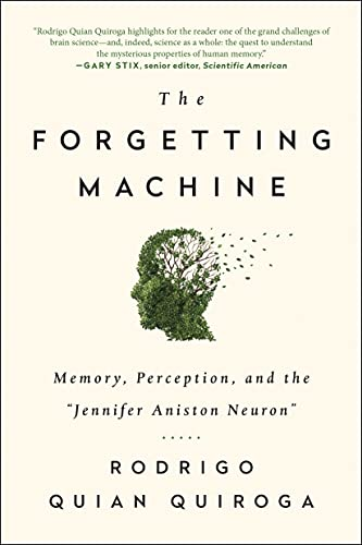 the-forgetting-machine-memory-perception-and-the-jennifer-aniston-neuron