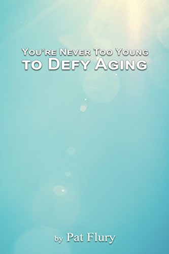 youre-never-to-young-to-defy-aging