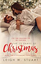 The 12 Dares of Christmas by Leigh W Stuart