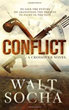 Conflict (Crossover Series) by Walt Socha