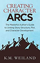 Creating Character Arcs: The Masterful…