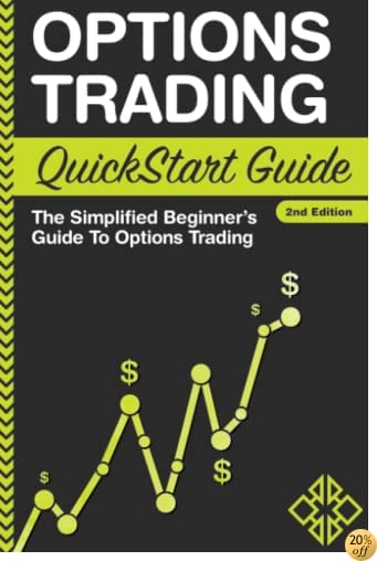 TOptions Trading: QuickStart Guide - The Simplified Beginner's Guide To Options Trading