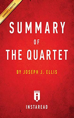 summary-of-the-quartet-by-joseph-j-ellis-includes-analysis