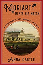 Moriarty Meets His Match by Anna Castle