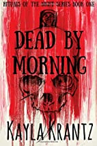 Dead by Morning (Rituals of the Night)…