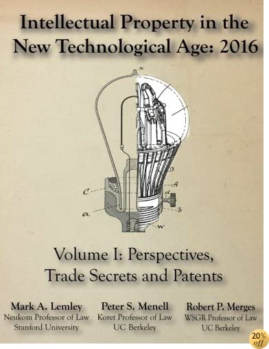 TIntellectual Property in the New Technological Age: 2016: Vol. I Perspectives, Trade Secrets and Patents