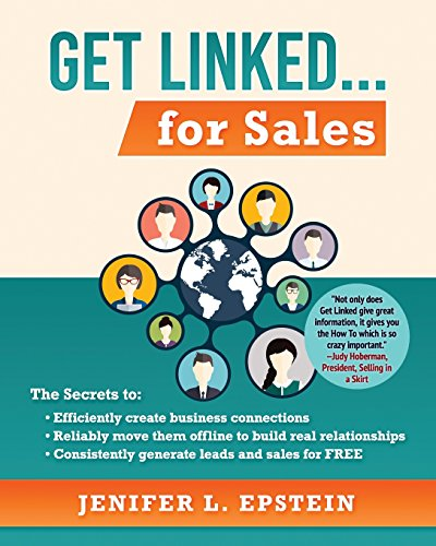 get-linked-for-sales-the-secrets-to-efficiently-create-business-connections-reliably-move-them-offline-to-build-real-relationships-and-consistently-generate-leads-and-sales-for-free