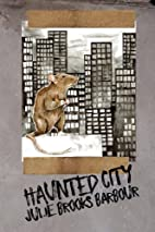 Haunted City by Julie Brooks Barbour