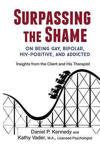 surpassing-the-shame-on-being-gay-bipolar-hiv-positive-and-addicted