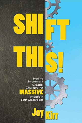 shift-this-how-to-implement-gradual-changes-for-massive-impact-in-your-classroom