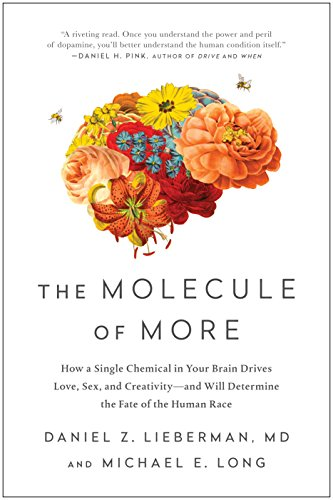 the-molecule-of-more-how-a-single-chemical-in-your-brain-drives-love-sex-and-creativityand-will-determine-the-fate-of-the-human-race