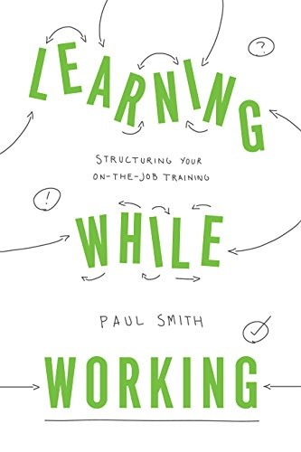 learning-while-working-structuring-your-on-the-job-training