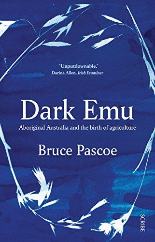 dark-emu-aboriginal-australia-and-the-birth-of-agriculture