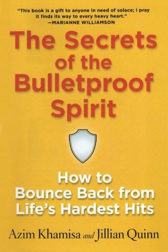 the-secrets-of-the-bulletproof-spirit-how-to-bounce-back-from-lifes-hardest-hits