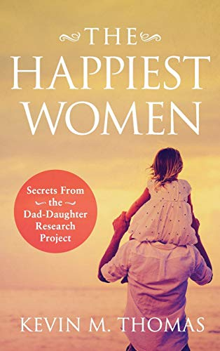 the-happiest-women-secrets-from-the-dad-daughter-research-project