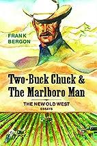 Two-Buck Chuck & The Marlboro Man: The New…