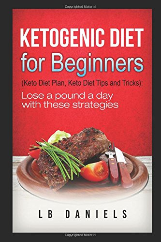 fat-for-fuel-a-ketogenic-diet-for-beginners-includes-a-weight-loss-plan-and-template-10-ketogenic-diet-recipes-and-5-fat-bombs-rapid-weight-loss