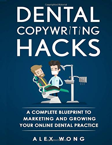 dental-copywriting-hacks-a-complete-blueprint-to-marketing-and-growing-your-online-dental-practice
