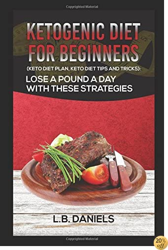 Ketogenic Diet for Beginners: A Sugar Detox Diet for you to Lose Fat using a Keto Diet and High Fat Diet for Burning Fat. Burn Fat with this Fast Diet ... your Metabolism Diet! (Rapid Weight Loss)