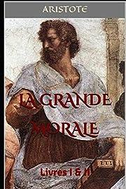 La Grande Morale: Livres I & II by Aristote