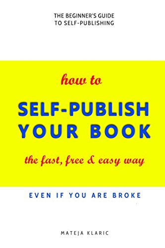 how-to-self-publish-your-book-the-fast-free-easy-way-self-publishing-made-easy