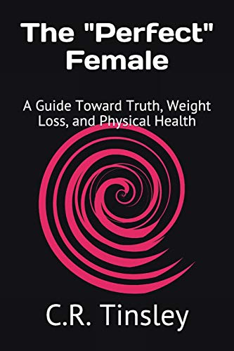 the-perfect-female-a-guide-toward-truth-weight-loss-and-physical-health