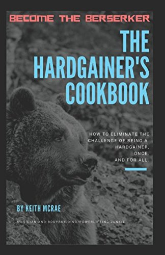 the-hardgainers-cookbook-how-to-eliminate-the-problem-of-being-a-hard-gainer-once-and-for-all
