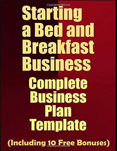 starting-a-bed-and-breakfast-business-complete-business-plan-template-including-10-free-bonuses
