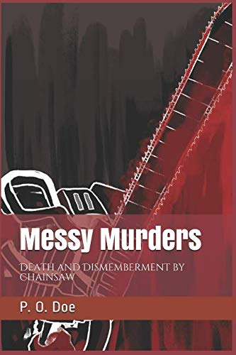 messy-murders-death-and-dismemberment-by-chainsaw