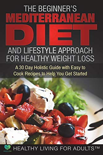 the-beginners-mediterranean-diet-for-healthy-weight-loss-30-day-guide-with-90-easy-to-cook-recipes