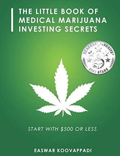 the-little-book-of-medical-marijuana-investing-secrets-legalization-of-marijuana-and-prospects-for-investment-earn-save-and-invest