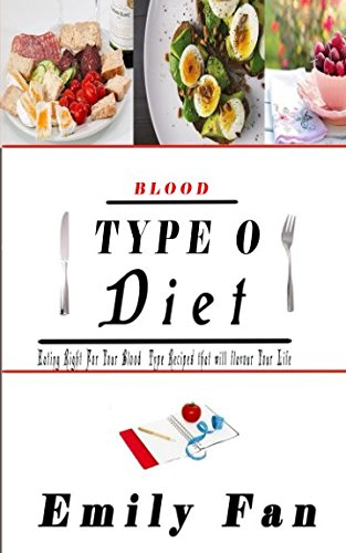 blood-type-o-diet-eating-right-for-your-blood-type-recipes-that-will-flavour-your-life