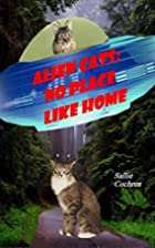 Alien Cats: No Place Like Home (Volume 1) by…