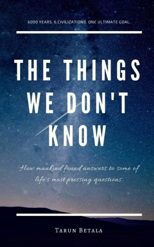 the-things-we-dont-know-how-mankind-found-answers-to-some-of-lifes-most-pressing-questions-a-shared-human-future-volume-1