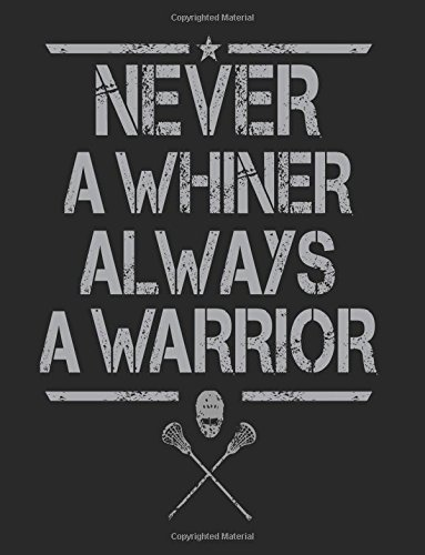 never-a-whiner-always-a-warrior-composition-not-journal-85-x-11-large-120-pages-college-ruled-back-to-school-journal