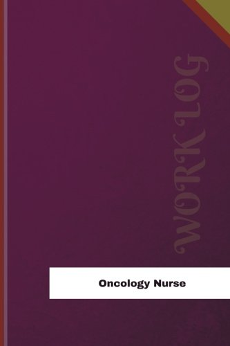 oncology-nurse-work-log-work-journal-work-diary-log-126-pages-6-x-9-inches-orange-logs-work-log