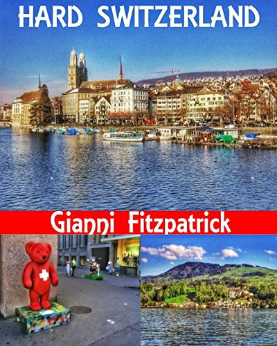 hard-switzerland-photobook-of-switzerland-featuring-pictures-of-zurich-geneva-luzern-lausanne-and-pilatus-images-of-the-architecture-culture-the-lakes-and-mountains-over-100-stunning-images