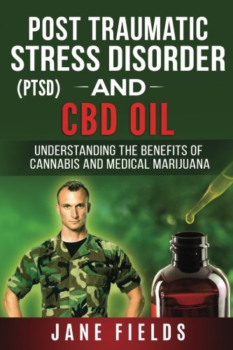 ptsd-and-cbd-oil-understanding-the-benefits-of-cannabis-medical-marijuana-understanding-the-benefits-of-cannabis-medical-marijuana