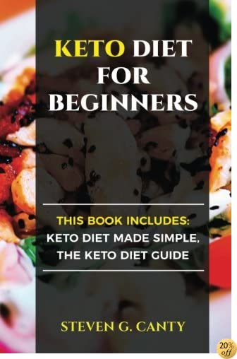 Keto Diet For Beginners:This book includes: Keto Diet Made Simple, The Keto Diet Guide